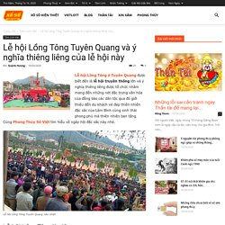 Lễ hội Lồng Tông Tuyên Quang và ý nghĩa thiêng liêng của lễ hội này