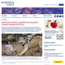 SUPER AKCE: Férové, tuzemské i recyklované výrobky přinášejí potěchu - Material Times
