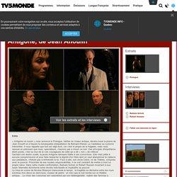 Antigone, de Jean Anouilh, extraits de la mise en sc. de Nicolas Briançon (site TV5MONDE)