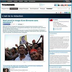 MONDE : Quel serait le visage d'une Birmanie sans sanctions ?
