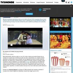 Bollywood : 100 ans de cinéma chanté et dansé