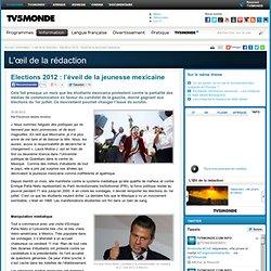MONDE : Elections 2012: l'éveil de la jeunesse mexicaine