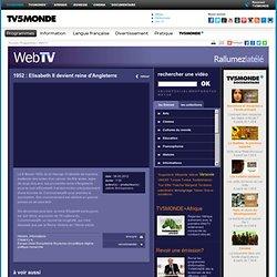 MONDE - WebTV - 1952 : Elisabeth II devient reine d'Angleterre