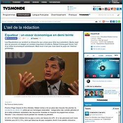 MONDE : Equateur : un essor économique en demi teinte
