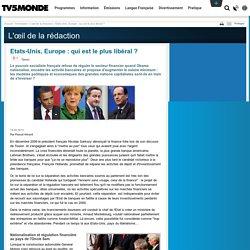 Etats-Unis, Europe : qui est le plus libéral ?
