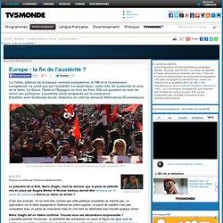 MONDE : Europe : la fin de l'austérité ?