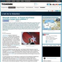 MONDE : Génocide arménien : la Turquie et la France vont-elles rompre leurs relations ?