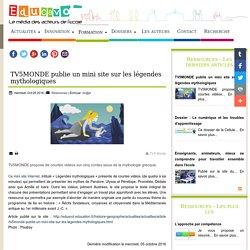 TV5MONDE publie un mini site sur les légendes mythologiques