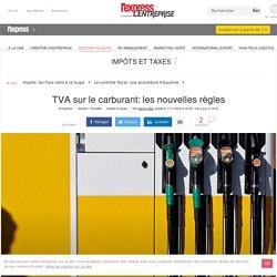 TVA sur le carburant: les nouvelles règles