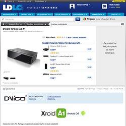 DViCO TViX Xroid A1 (TVIXA1) : achat / vente Lecteur multimédia sur ldlc