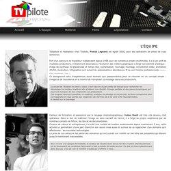 TVpilote Pascal Legrand télépilote de drone agréé DGAC et Julien Desti cadreur prise de vue aérienne