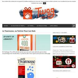 Le Twarousse, ou Twitter Pour Les Nuls