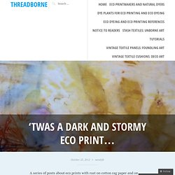 'Twas a Dark and Stormy Eco Print…
