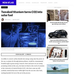 Tweaked titanium turns C02 into solar fuel