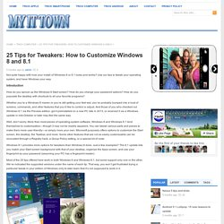 25 Tips for Tweakers: How to Customize Windows 8 and 8.1