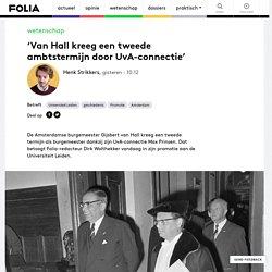 'Van Hall kreeg een tweede ambtstermijn door UvA-connectie'