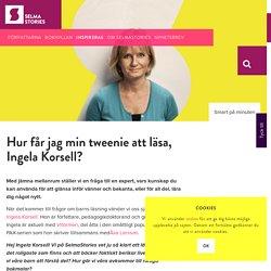 Hur får jag min tweenie att läsa, Ingela Korsell?