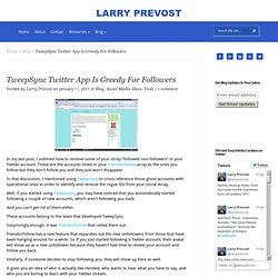 TweepSync Twitter App Is Greedy For Followers | Larry Prevost