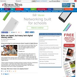 eSchool News Kids can tweet, but many lack digital literacy skills