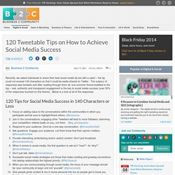 120 Tweetable Tips on How to Achieve Social Media Success