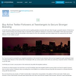 Buy Active Twitter Followers at Tweetangels to Secure Stronger Branding : tweetangelsblog