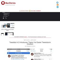 Tweetbot 4.3 Introduces 'Topics' for Easier Tweetstorm Creation