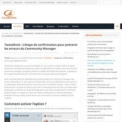 TweetDeck : Une option de confirmation pour prévenir les erreurs du Community Manager