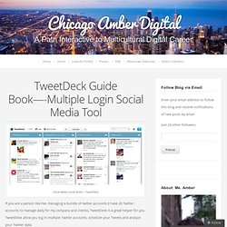 TweetDeck Guide Book—-Multiple Login Social Media Tool
