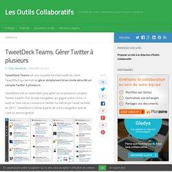 TweetDeck Teams. Gérer Twitter à plusieurs - Les Outils Collaboratifs