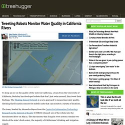 Tweeting Robots Monitor Water Quality in California Rivers