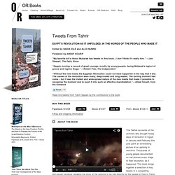OR Books — Tweets from Tahrir: Egypt's revolution as it unfolded, in the words of the people who made it, edited by Nadia Idle and Alex Nunns