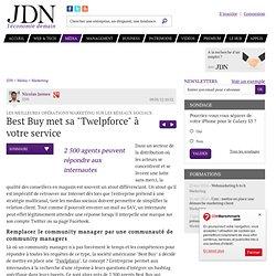 """Best Buy met sa """"Twelpforce"""" à votre service - Marketing réseaux sociaux - Journal du Net Management"""