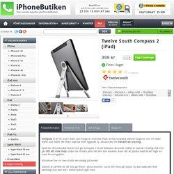 Köp Twelve South Compass 2 - iPhonebutiken.se