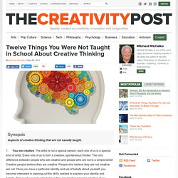 Twelve Things You Were Not Taught in School About Creative Thinking