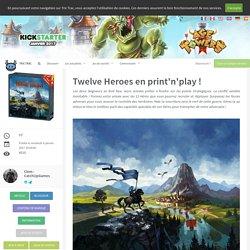 Twelve Heroes en print'n'play ! - Les actualités - Tric Trac