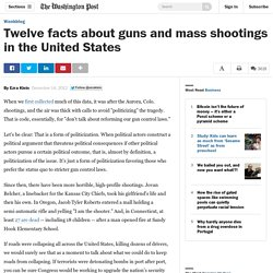 Twelve facts about guns and mass shootings in the United States
