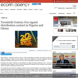 Twentieth Century Fox signed distribution contact in Nigeria and Ghana - Ecofin Agency