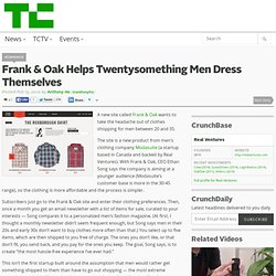 Frank & Oak Helps Twentysomething Men Dress Themselves