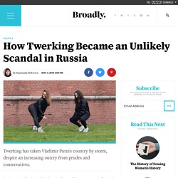 How Twerking Became an Unlikely Scandal in Russia