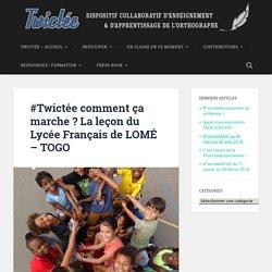 #Twictée comment ça marche ? La leçon du Lycée Français de LOMÉ - TOGO -
