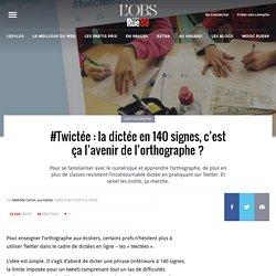 #Twictée: la dictée en 140signes, c'est ça l'avenir de l'orthographe?