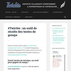 #Twictée : un outil de récolte des textes de groupe -