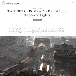 TWILIGHT OF ROME - The Eternal City at the peak of its glory. - History in 3D