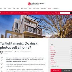 Twilight magic: Do dusk photos sell a home?