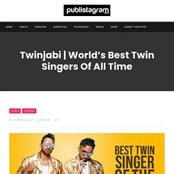 World's Best Twin Singers Of All Time