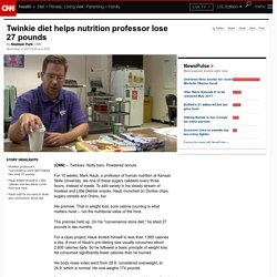 Twinkie diet helps nutrition professor lose 27 pounds