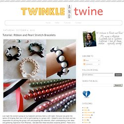 Tutorial: Ribbon and Pearl Stretch Bracelets