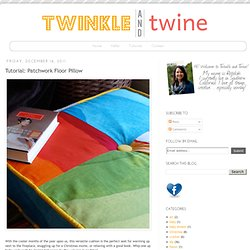 Twinkle and Twine: Tutorial: Patchwork Floor Pillow