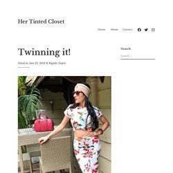 Twinning it! – Her Tinted Closet