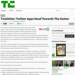 Twishitter: Twitter Apps Head Towards The Gutter